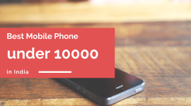 Best Mobiles Under 10000 INR